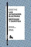 Las afinidades electivas / Hermann y Dorotea (Clásica)