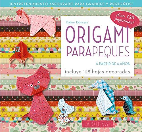 Origami para peques (Larousse - Infantil / Juvenil - Castellano - A Partir De 5/6 Años)