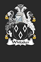 Whitaker: Whitaker Coat of Arms and Family Crest Notebook Journal (6 x 9 - 100 pages)