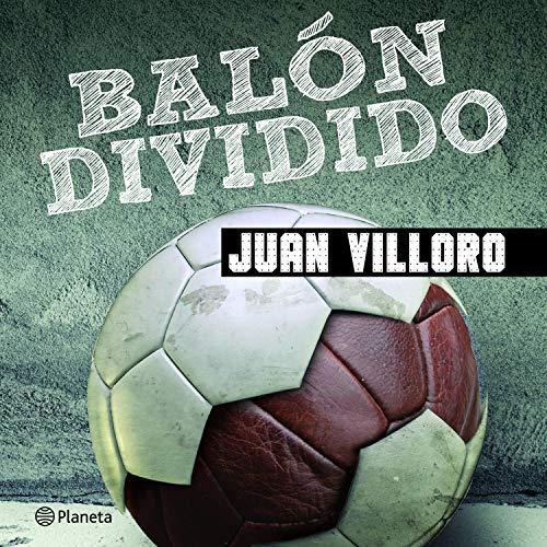 Balón dividido Audiobook By Juan Villoro cover art