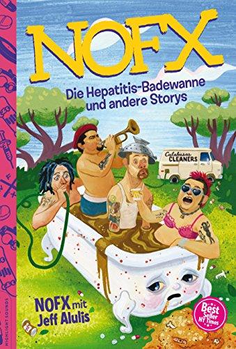 Die Hepatitis-Badewanne und andere Storys: Fan Edition