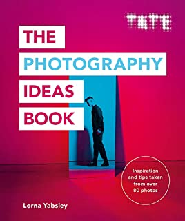Tate: The Photography Ideas Book: Inspiration and Tips Taken