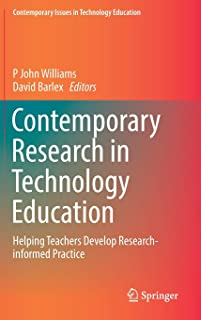 Contemporary Research in Technology Education: Helping Teachers Develop Research-informed Practice