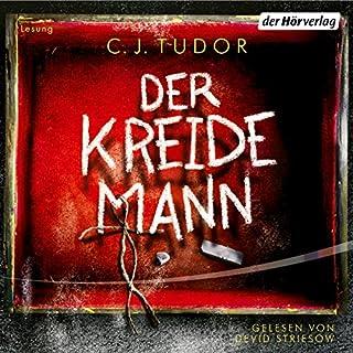 Der Kreidemann                   De :                                                                                                                                 C. J. Tudor                               Lu par :                                                                                                                                 Devid Striesow                      Durée : 7 h et 29 min     Pas de notations     Global 0,0