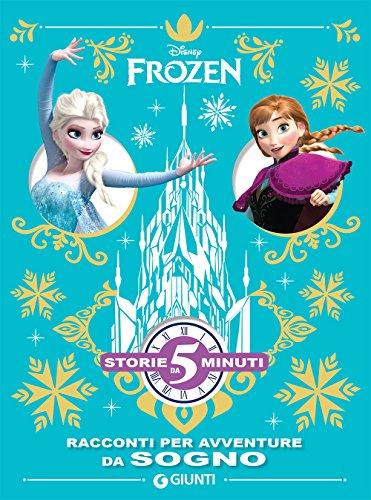 Frozen. Racconti per avventure da sogno. Ediz. a colori