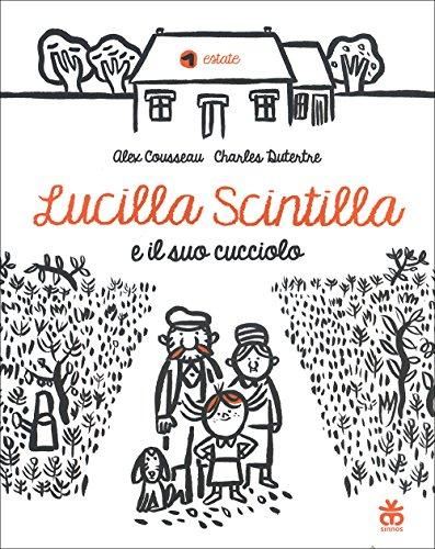 Lucilla Scintilla e il suo cucciolo. Ediz. a colori