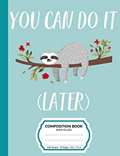 Composition Book: Procrastination Sloth Wide Ruled Blank Lined Writing Notebook   School Exercise Book For Assignments, Studying, or Notes