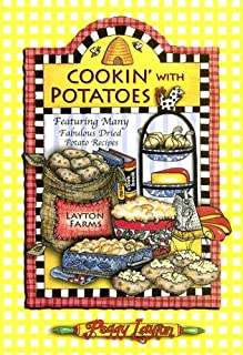 Cookin' with Potatoes: Featuring Many Fabulous Dried Potato Recipes