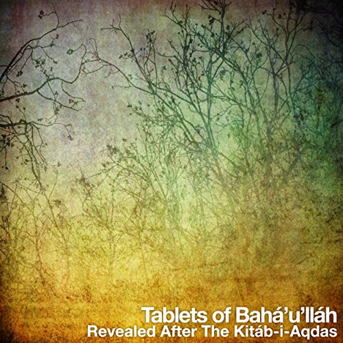 Tablets of Bahá'u'lláh, revealed after the Kitáb-i-Aqdas audiobook cover art