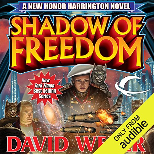 Shadow of Freedom                   By:                                                                                                                                 David Weber                               Narrated by:                                                                                                                                 Allyson Johnson                      Length: 16 hrs and 38 mins     11 ratings     Overall 4.7
