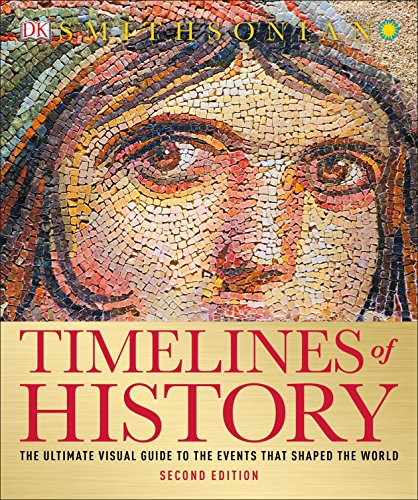 Compare Textbook Prices for Timelines of History: The Ultimate Visual Guide to the Events That Shaped the World Illustrated Edition ISBN 9781465470027 by DK
