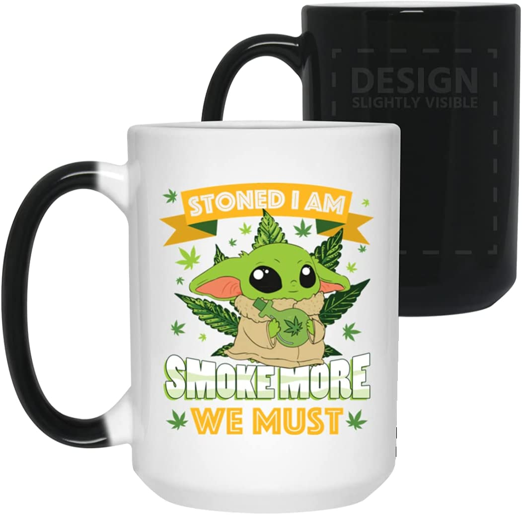 Stoned I Directly managed store Am Max 76% OFF Smoke More We Must Funny B Mug - Coffee Travel