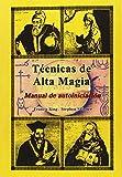 Técnicas de Alta Magia: Manual de autoiniciación