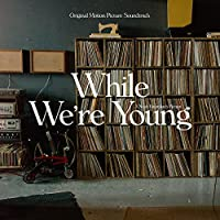 While We're Young /