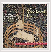Music of Medieval Love by Early Music New York (2007-06-26)