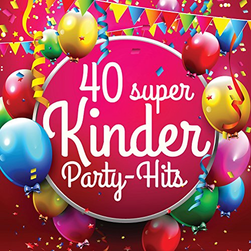 40 Super Kinder Party-Hits