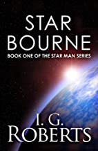Star Bourne: Book 1 of the Starman Series (Star Man)