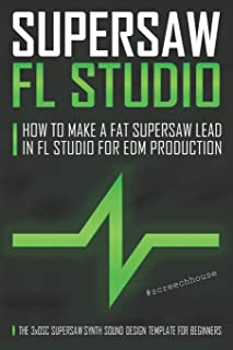 SUPERSAW FL STUDIO: How to Make a Fat Supersaw Lead in FL Studio for EDM Production (The 3xOsc Supersaw Synth Sound Design...