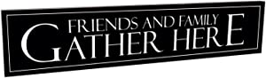 Friends And Family Gather Here Carved Engraved Wood Sign 5x24