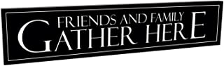 Friends and Family Gather Here Black and White 5 x 24 Carved Wood Sign Plaque