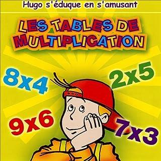Couverture de Les tables de multiplications - Hugo s'éduque en s'amusant