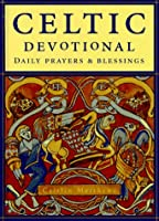 The Celtic Devotional: Daily Prayers and Blessings