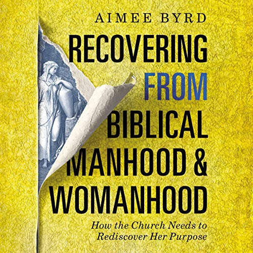 Recovering from Biblical Manhood and Womanhood cover art