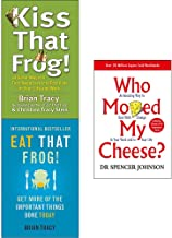 Kiss That Frog, Eat That Frog, Who Moved My Cheese 3 Books Collection Set