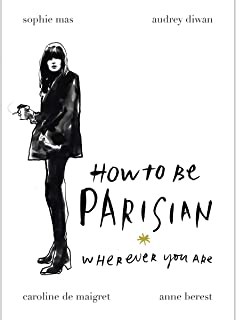 How To Be Parisian Wherever You Are by Anne Berest - Hardcover