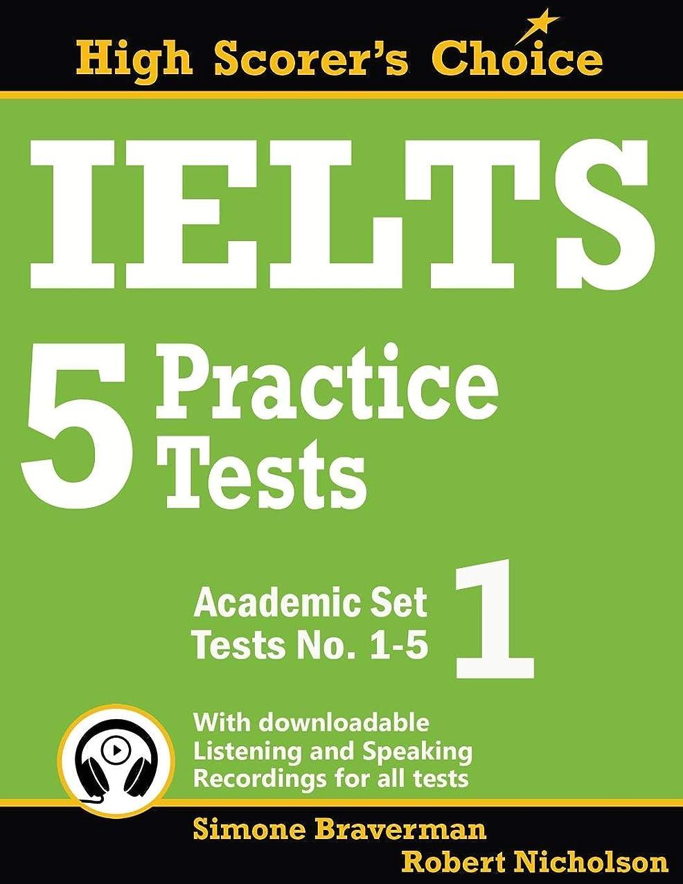 交じるつかむうれしいIELTS 5 Practice Tests, Academic Set 1: Tests No. 1-5 (High Scorer's Choice)
