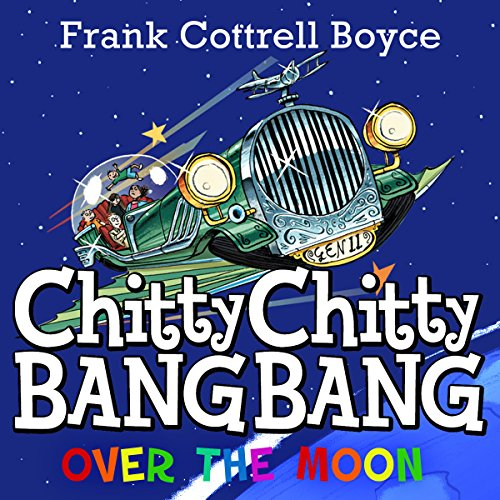 Chitty Chitty Bang Bang over the Moon                   By:                                                                                                                                 Frank Cottrell-Boyce                               Narrated by:                                                                                                                                 David Tennant                      Length: 5 hrs and 6 mins     2 ratings     Overall 5.0