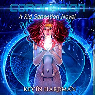 Coronation     A Kid Sensation Novel, Book 5              By:                                                                                                                                 Kevin Hardman                               Narrated by:                                                                                                                                 Mikael Naramore                      Length: 9 hrs and 41 mins     300 ratings     Overall 4.7