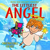 The Littlest Angel: Christmas Songs for Kids (Music Box Lullaby Versions)