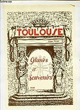 Toulouse: Glanes et souvenirs