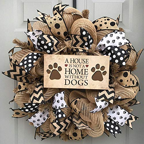 A House is Not a Home Without Dogs/Cat Black and Brown Burlap Deco Mesh Wreath, The best gift wall-mounted garland (DOG)