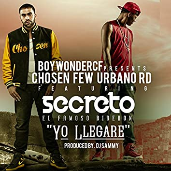 Yo Llegare (feat. Secreto El Famoso Biberon)