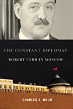 The Constant Diplomat: Robert Ford in Moscow