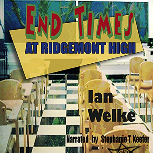 End Times at Ridgemont High                   De :                                                                                                                                 Ian Welke                               Lu par :                                                                                                                                 Stephanie T. Keefer                      Durée : 8 h et 10 min     Pas de notations     Global 0,0