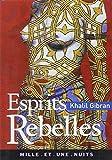 Esprits rebelles de Gibran, Khalil (2001) Poche - Mille et une nuits - 01/01/2001