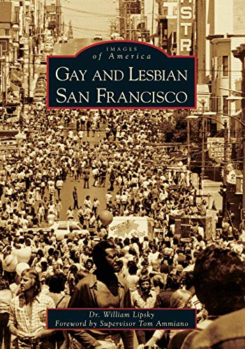 Compare Textbook Prices for Gay and Lesbian San Francisco Images of America  ISBN 9780738531380 by William Lipsky,Tom Ammiano