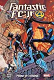 Fantastic Four T05 - Point d'origine