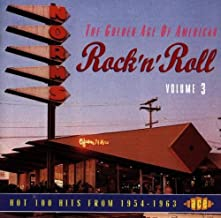 The Golden Age Of American Rock 'n' Roll, Volume 3: Hot 100 Hits From 1954-1963 by Various Artists (1994-03-01)