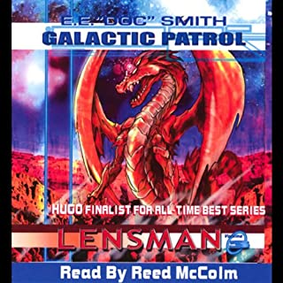 Galactic Patrol     Lensman Series              By:                                                                                                                                 E. E. 'Doc' Smith                               Narrated by:                                                                                                                                 Reed McColm                      Length: 9 hrs and 55 mins     336 ratings     Overall 4.2