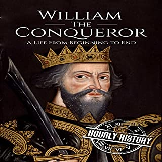 William the Conqueror: A Life from Beginning to End                   By:                                                                                                                                 Hourly History                               Narrated by:                                                                                                                                 Mike Nelson                      Length: 1 hr and 4 mins     Not rated yet     Overall 0.0