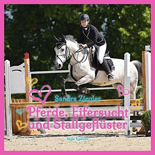 Pferde, Eifersucht und Stallgeflüster                   Autor:                                                                                                                                 Sandra Ziegler                               Sprecher:                                                                                                                                 Sabine Swoboda                      Spieldauer: 4 Std. und 21 Min.     12 Bewertungen     Gesamt 4,4