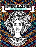 Beautiful Black Queen Adult Coloring Book: An Adult Coloring Book with Black African American Women With gorgeous Afro dreads Style, relaxation art large creativity grown ups