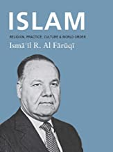 Islam: Religion, Practice, Culture & World Order