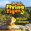Harmou Explores the Mayan Riviera (Diary of a Flying Tiger Book 3) (English Edition)