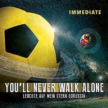You'll Never Walk Alone / Leuchte auf mein Stern Borussia
