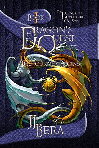 The Dragon's Quest: The Journey Begins (The Journey to Adventure: The Dragon's Quest Book 1) (English Edition)